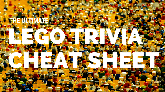 the ultimate lego trivia cheat sheet